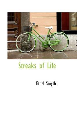 Streaks of Life (Hardcover): Ethel Smyth