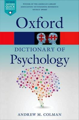 A Dictionary of Psychology (Paperback, 4th Revised edition): Andrew M. Colman