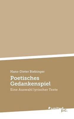 Poetisches Gedankenspiel (English, German, Paperback): Hans-Dieter Biebinger
