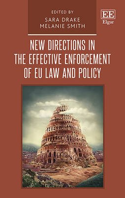 New Directions in the Effective Enforcement of EU Law and Policy (Hardcover): Sara Drake, Melanie Smith