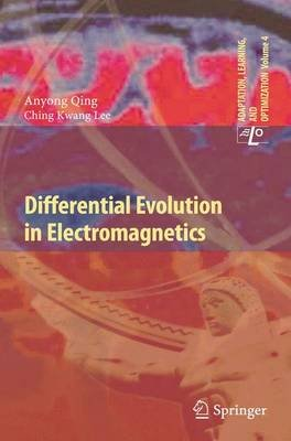 Differential Evolution in Electromagnetics (Hardcover, 2010 ed.): Anyong Qing, Ching Kwang Lee