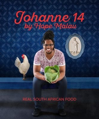 Johanne 14 - Real South African Food (Paperback): Hope Malau