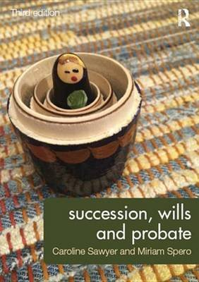 Succession, Wills and Probate (Electronic book text, 3rd New edition): Caroline Sawyer, Miriam Spero