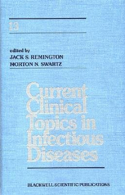 Current Clinical Topics in Infectious Diseases, v. 13 (Hardcover): Jack S. Remington