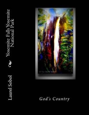 Yosemite Falls Yosemite National Park (Paperback): Laurel M. Sobol