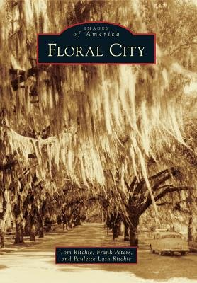 Floral City (Paperback): Tom Ritchie, Frank Peters, Paulette Lash Ritchie
