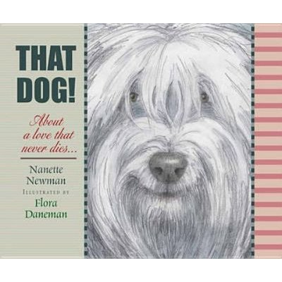 That Dog! (Hardcover): Nanette Newman