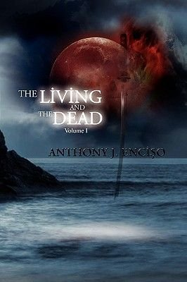 The Living and the Dead (Paperback): Anthony J. Enciso