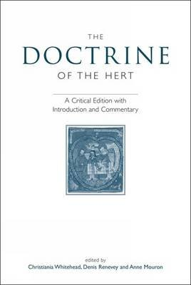 The Doctrine of the Hert - A Critical Edition with Introduction and Commentary (Paperback): Christiania Whitehead, Denis...
