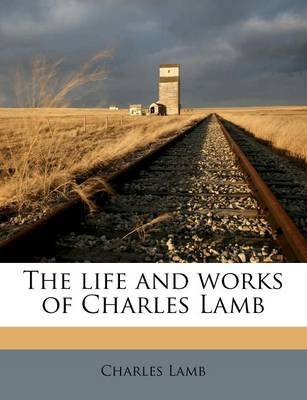 The Life and Works of Charles Lamb, in Twelve Volumes, Volume IV (Paperback): Charles Lamb
