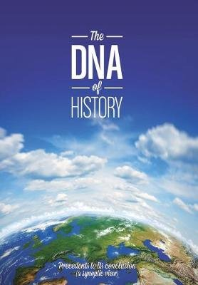 The DNA of History (Hardcover): Pete Schwalm