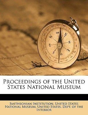 Proceedings of the United States National Museum Volume V. 86 1940 (Paperback): Smithsonian Institution