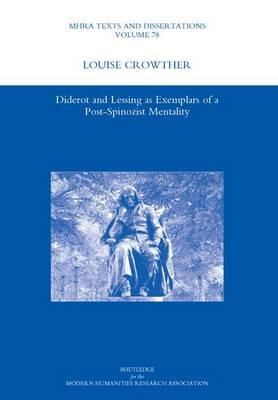 Diderot and Lessing as Exemplars of a Post-spinozist Mentality (Hardcover): Louise Crowther