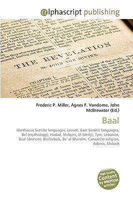 Baal (Paperback): Frederic P. Miller, Agnes F. Vandome, John McBrewster
