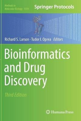 Bioinformatics and Drug Discovery (Hardcover, 3rd ed. 2019): Richard S. Larson, Tudor I. Oprea