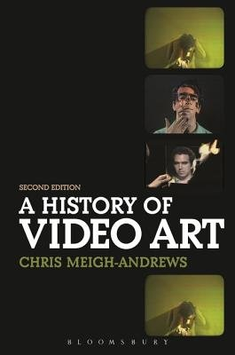 A History of Video Art (Electronic book text, e-pub): Chris Meigh-Andrews