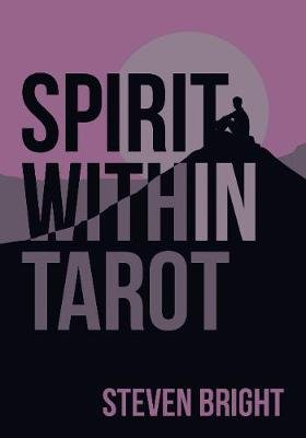 Spirit Within Tarot (Mixed media product): Steven Bright