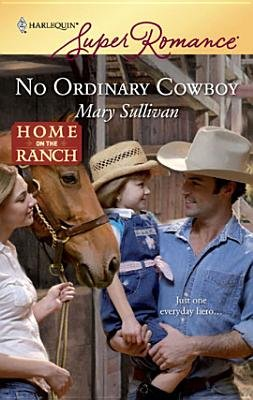 No Ordinary Cowboy (Electronic book text): Mary Sullivan