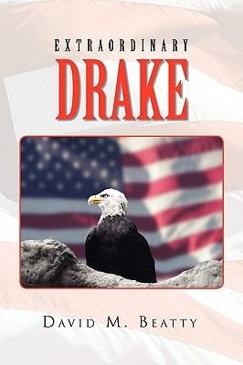 Extraordinary Drake (Paperback): David M. Beatty