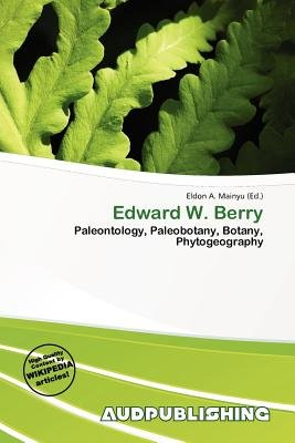 Edward W. Berry (Paperback): Eldon A. Mainyu