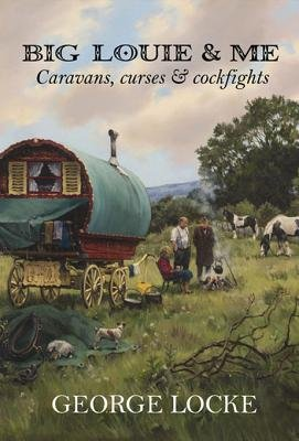 Big Louie & Me - Caravans, Curses & Cockfights (Electronic book text):