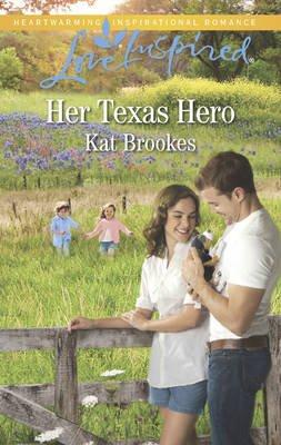Her Texas Hero (Electronic book text): Kat Brookes