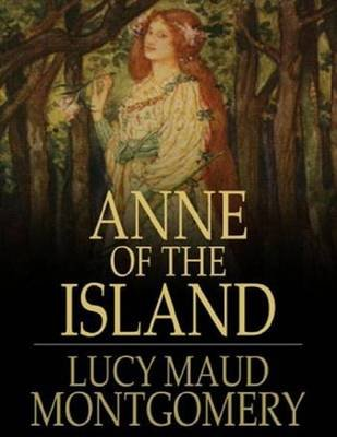 Anne of the Island (Electronic book text): Lucy Maud Montgomery