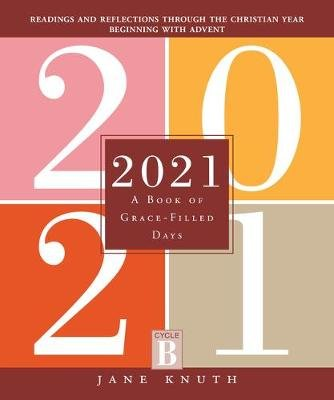 2021 - A Book of Grace-Filled Days (Paperback): Jane Knuth
