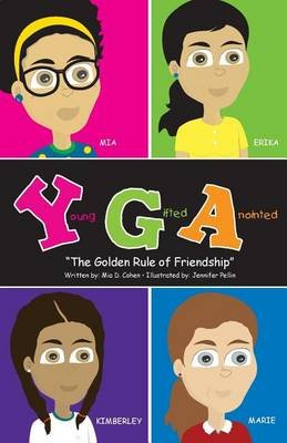 Young, Gifted, Anointed - The Golden Rule of Friendship (Paperback): Mia D Cohen