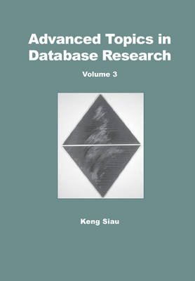 Advanced Topics in Database Research, Volume 2 (Electronic book text): Keng Siau