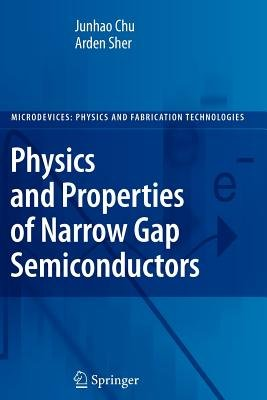 Physics and Properties of Narrow Gap Semiconductors (Hardcover): Y.P.S. Bajaj, Y.P.S. Ed. Bajaj, junhao CHU