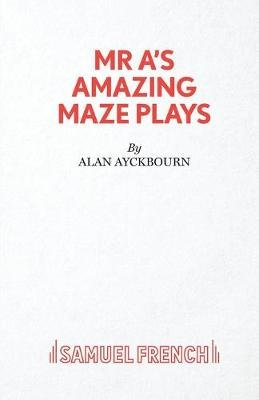 Mr. A's Amazing Maze Plays (Paperback, New edition): Alan Ayckbourn