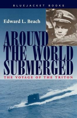 Around the World Submerged - The Voyage of the Triton (Electronic book text): Edward L. Beach