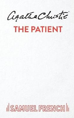 Patient - Play (Paperback): Agatha Christie