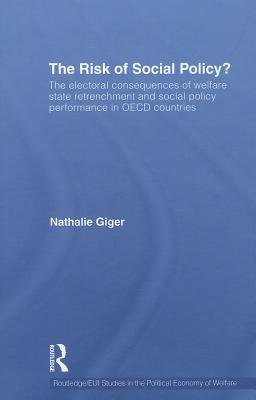 The Risk of Social Policy? - The electoral consequences of welfare state retrenchment and social policy performance in OECD...