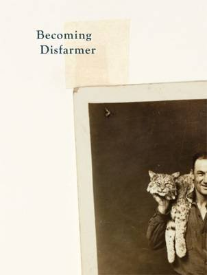 Becoming Disfarmer (Hardcover): Mike Disfarmer