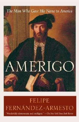 Amerigo - The Man Who Gave His Name to America (Paperback): Felipe Fernandez-Armesto