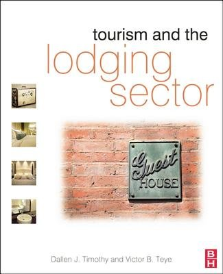 Tourism and the Lodging Sector (Electronic book text): Dallen Timothy, Victor B. Teye