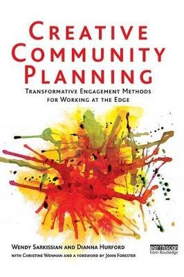Creative Community Planning - Transformative Engagement Methods for Working at the Edge (Electronic book text): Wendy...