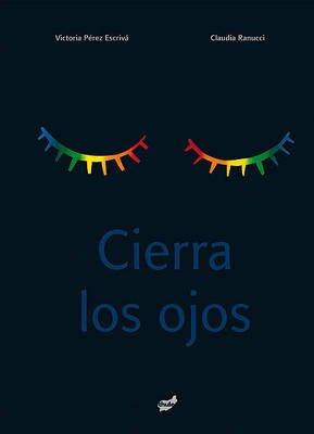 Cierra Los Ojos (Spanish, Hardcover): Victoria Perez Escriva, V. P. Escrivaa
