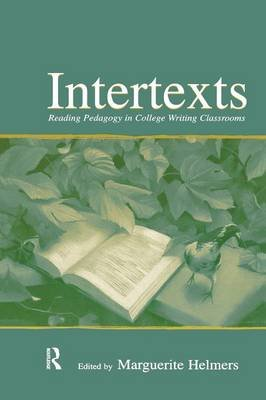 Intertexts - Reading Pedagogy in College Writing Classrooms (Paperback): Marguerite Helmers