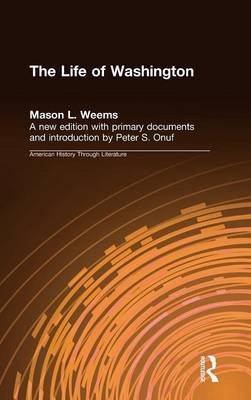 The Life of Washington (Hardcover, New Ed): Mason L Weems