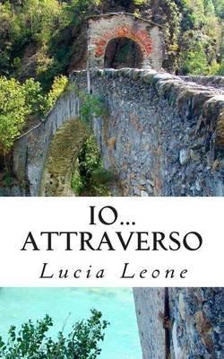 IO...Attraverso (Italian, Paperback): Lucia Leone