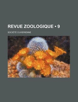 Revue Zoologique (9 ) (English, French, Paperback): Socit Cuvierienne, Societe Cuvierienne