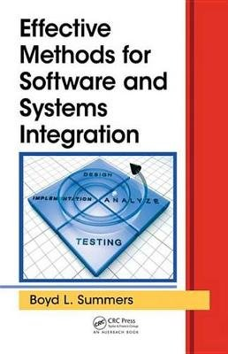 Effective Methods for Software and Systems Integration (Electronic book text): Boyd L. Summers