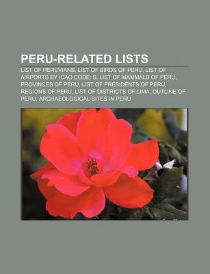 Peru-Related Lists - List of Peruvians, List of Birds of Peru, List of Airports by Icao Code: S, List of Mammals of Peru,...