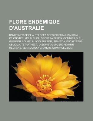Flore Endemique D'Australie - Banksia Ericifolia, Telopea Speciosissima, Banksia Prionotes, Melaleuca, Drosera Binata,...