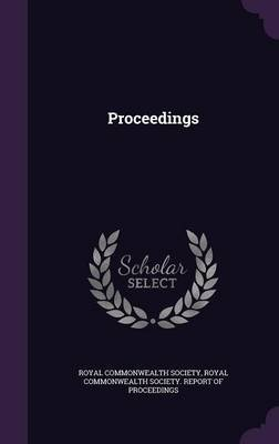 Proceedings (Hardcover): Royal Commonwealth Society, Royal Commonwealth Society Report of Pr