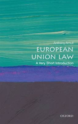 European Union Law: A Very Short Introduction (Paperback): Anthony Arnull