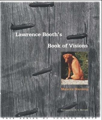 Lawrence Booth's Book of Visions (Paperback, New): Maurice Manning